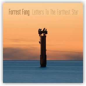 Forrest Fang: Letters To The Farthest Star (CD)