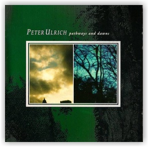 Peter Ulrich: Pathways and Dawns (CD)