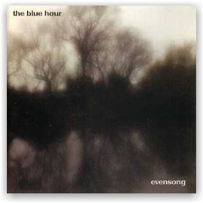 THE BLUE HOUR: Evensong (CD)