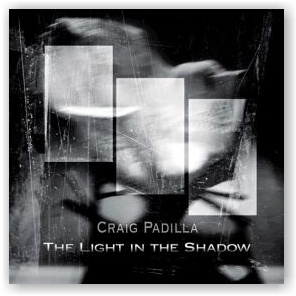 Craig Padilla: The Light In The Shadow (CD)