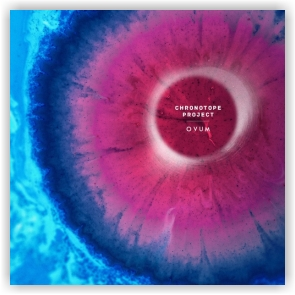 Chronotope Project: Ovum (CD)