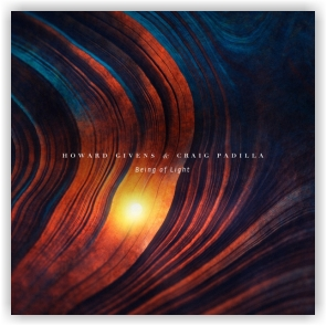 Howard Givens & Craig Padilla: Being of Light (CD)