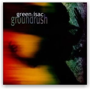 Green Isac: Groundrush (CD)