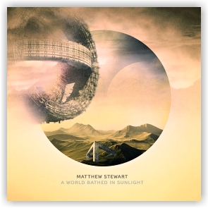 Matthew Stewart: A World Bathed In Sunlight (CD)