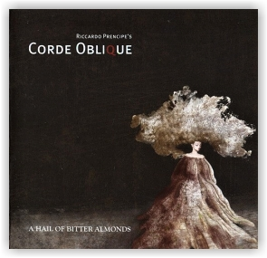 Corde Oblique: A Hail Of Bitter Almonds (CD)