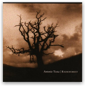 ANTONIO TESTA: Radioforest (CD)