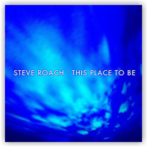 Steve Roach: This Place To Be (CD)