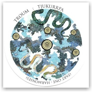 TROUM: Tjukurrpa 1: The Harmonies (CD)