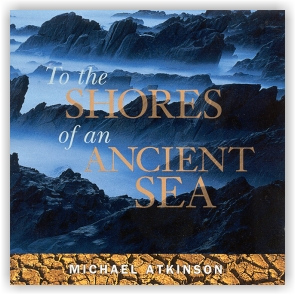 Michael Atkinson: To the Shores of an Ancient Sea (CD)