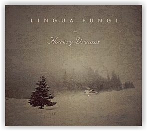 Lingua Fungi: Flowery Dreams (Digipack CD)