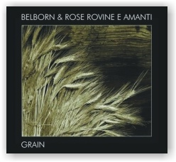 Belborn & Rose Rovine e Amanti: Grain (Digipack CD)