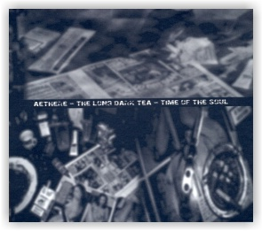Aethere: The Long & Dark Tea - Time of the Soul (Digipack CD)