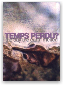Temps Perdu?: The Day The Earth Melted (mCD)