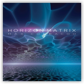 Max Corbacho: Horizon Matrix (CD)