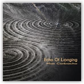 Max Corbacho: Echo Of Longing (CD)