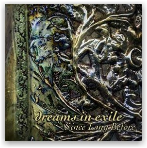 Dreams In Exile: Since Long Before (CD)