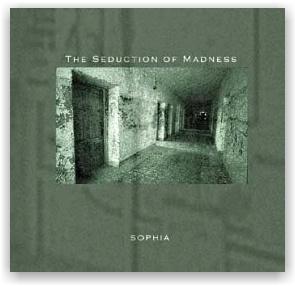 Sophia: The seduction of madness (CD)
