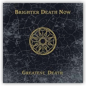 Brighter Death Now: Greatest Death (CD)