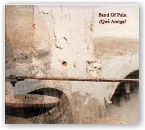 Band Of Pain: ?Que Amiga? (CD)