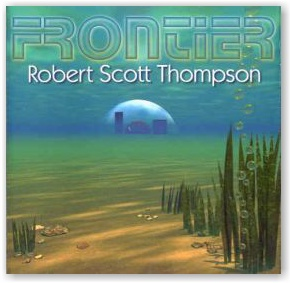 Robert Scott Thompson: Frontier (CD)