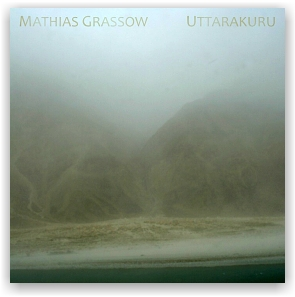 Mathias Grassow: Uttarakuru (2CD)