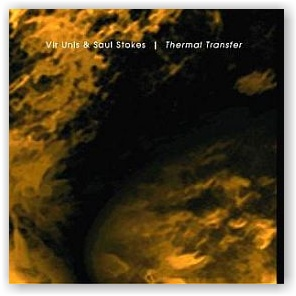 Vir Unis & Saul Stokes: Thermal Transfer (CD)