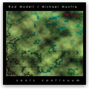 Rod Modell & Michael Mantra: Sonic Continuum (CD)