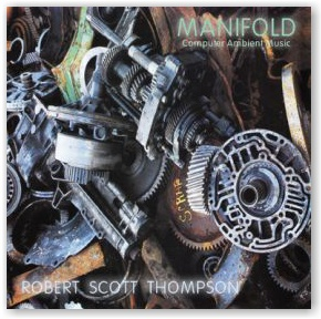 Robert Scott Thompson: Manifold (CD)