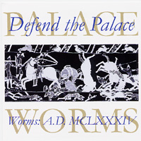 VARIOUS ARTISTS - DEFEND THE PALACE:WORMS A.D. MCLXXXIV
