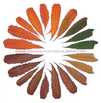 Jonathan Coleclough and Andrew Chalk: Sumac (CD)