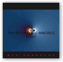 Max Corbacho: Far Beyond The Inmobile Point (CDr)