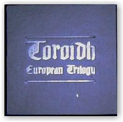 Toroidh: European Trilogy (3CD)